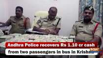 Andhra Police recovers Rs 1.10 cr cash from two passengers in bus in Krishna
