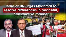 India at UN urges Myanmar to resolve differences in peaceful, constructive manner