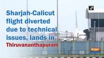 Sharjah-Calicut flight diverted due to technical issues, lands in Thiruvananthapuram