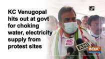 KC Venugopal hits out at govt for choking water, electricity supply from protest sites