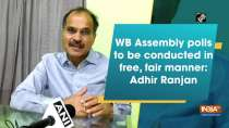 WB Assembly polls to be conducted in free, fair manner: Adhir Ranjan