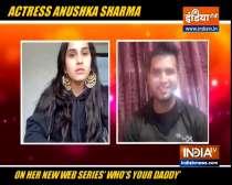 Actress Anushka Sharma on her web series