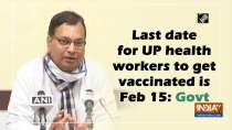 Last date for UP health workers to get vaccinated is Feb 15: Govt