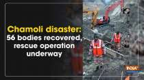 Chamoli disaster: 56 bodies recovered, rescue operation underway