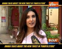 Dhara talks about the new twists in show