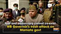 Fear and democracy cannot co-exist: WB Governor