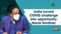 India turned COVID crisis into opportunity: Harsh Vardhan