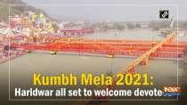 Kumbh Mela 2021: Haridwar all set to welcome devotees