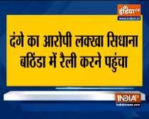 Republic Day violence accused Lakha Sidhana reaches farmers