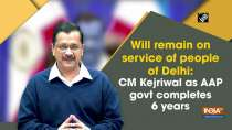 Will remain on service of people of Delhi: CM Kejriwal as AAP govt completes 6 years