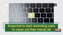 Snapchat to start reminding users to clean out their friends list