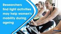 Researchers find light activities may help women