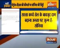 Sonia Gandhi writes to PM Modi over rising fuel prices