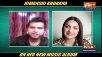 Himanshi Khurana talks about her latest music album