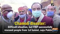 Chamoli disaster: Difficult situation, but ITBP successfully rescued people from 1st tunnel, says Pokhriyal