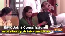 Watch: BMC Joint Commissioner mistakenly drinks sanitiser