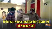10 inmates test positive for COVID-19 at Kanpur jail