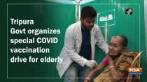 Tripura Govt organises special COVID-19 vaccination drive for elderly