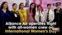 Alliance Air operates flight with all-women crew on International Women