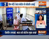 Super 100: PM Modi takes first jab of Bharat Biotech