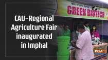 CAU-Regional Agriculture Fair inaugurated in Imphal