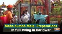 Maha Kumbh Mela: Preparations in full swing in Haridwar