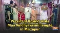 President Kovind visits Maa Vindhyavasini Temple in Mirzapur