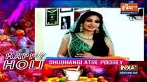 Angoori bhabhi aka Shubhangi Atre shares her Holi plans