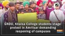 GNDU, Khalsa College students stage protest in Amritsar demanding reopening of campuses