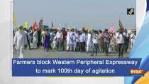 Farmers block Western Peripheral Expressway to mark 100th day of agitation