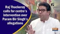 Raj Thackeray calls for centre