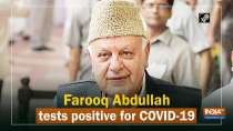 Farooq Abdullah tests positive for COVID-19