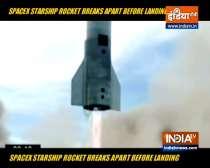SpaceX Starship rocket breaks apart before landing. Watch final moments