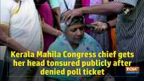 Kerala Mahila Congress chief gets her head tonsured publicly after denied poll ticket