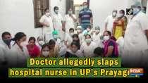 Doctor allegedly slaps hospital nurse in UP
