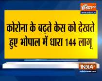 Madhya Pradesh: Section 144 imposed in Bhopal amid rising Covid cases
