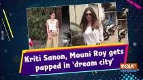 Kriti Sanon, Mouni Roy gets papped in