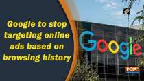 Google to stop targeting online ads based on browsing history