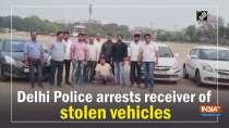 Delhi Police arrests receiver of stolen vehicles