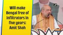 Will make Bengal free of infiltrators in five years: Amit Shah