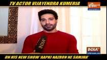 Actor Vijayendra Kumeria talks about his show Aapki Nazron Ne Samjha