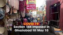 COVID-19: Section 144 imposed in Ghaziabad till May 10