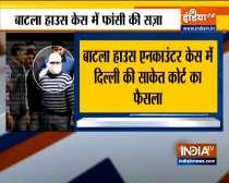 Batla House encounter: Delhi Court awards death penalty to convict Ariz Khan