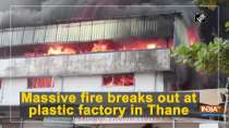 Massive fire breaks out at plastic factory in Thane