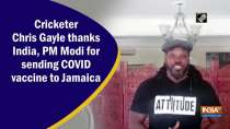 Cricketer Chris Gayle thanks India, PM Modi for sending COVID vaccine to Jamaica
