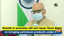 Growth in economy will sort issue: Tarun Bajaj on bringing petroleum products under GST