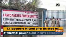 13 labourers injured after tin shed fell at thermal power plant in UP
