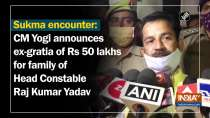 Sukma encounter: CM Yogi announces ex-gratia of Rs 50 lakhs for family of Head Constable Raj Kumar Yadav