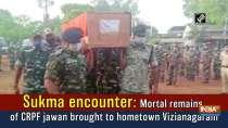 Sukma encounter: Mortal remains of CRPF jawan brought to hometown Vizianagaram