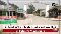 2 dead after clash breaks out on Holi in Bihar